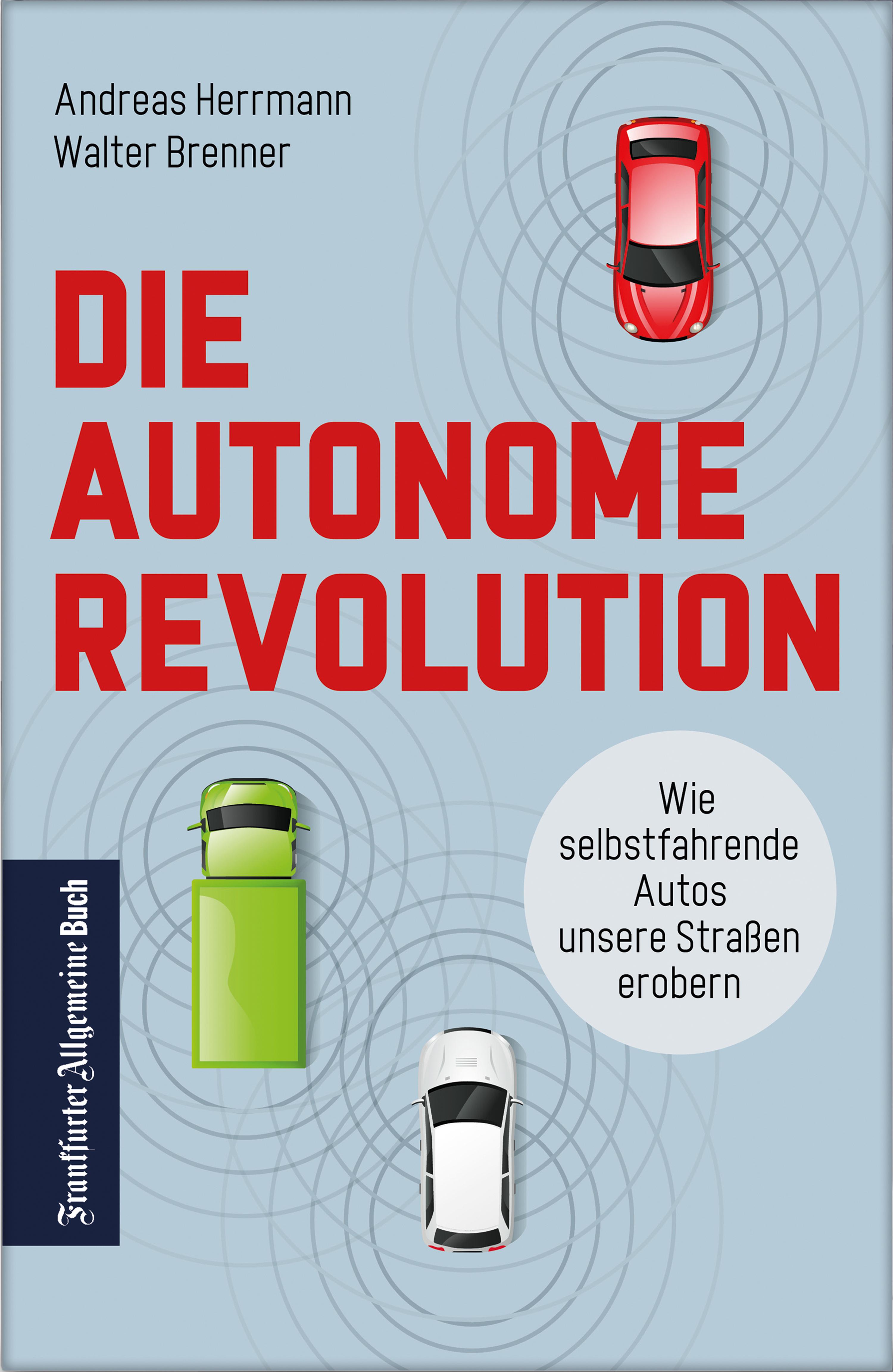Die Autonome Revolution Wie Selbstfahrende Autos Unsere Welt